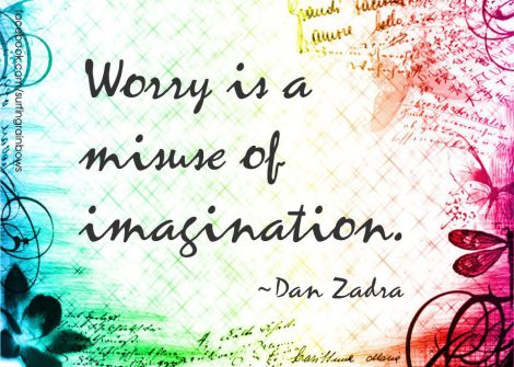 worry-is-a-misuse-of-imagination